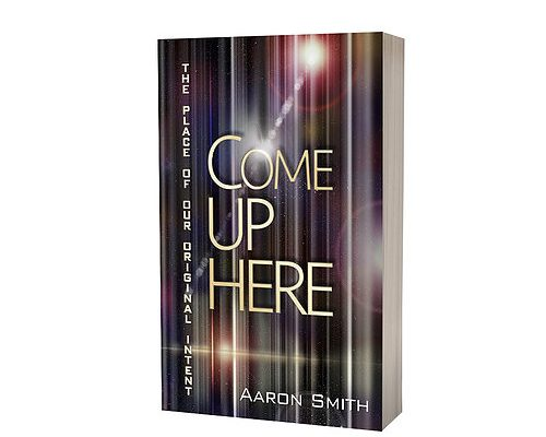Come Up Here by Aaron Smith